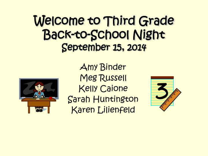 welcome to third grade back to school night september 15 2014 n.