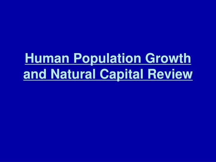 human population growth and natural capital review n.