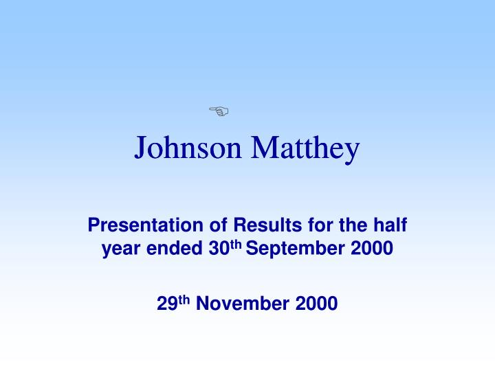 presentation of results for the half year ended 30 th september 2000 29 th november 2000 n.