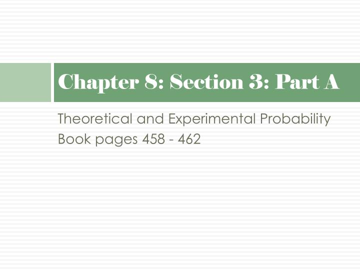 Chapter 8: Section 3: Part A