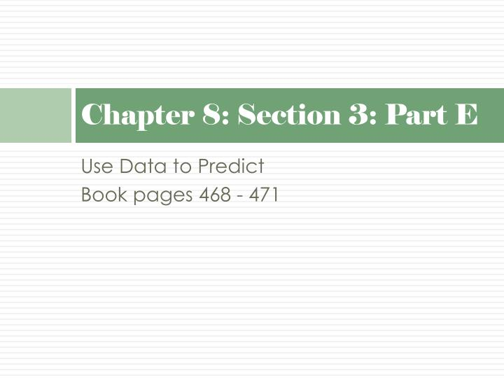 Chapter 8: Section 3: Part E