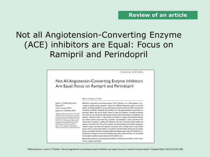 not all angiotension converting enzyme ace inhibitors are equal focus on ramipril and perindopril n.