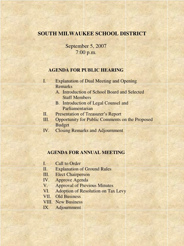 Welcome to the 2007 2008 budget hearing and annual meeting of the school district of
