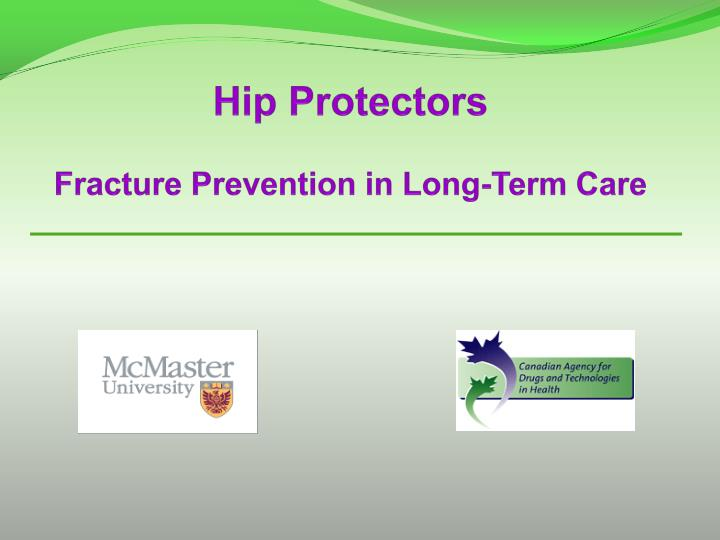 hip protectors fracture prevention in long term care n.