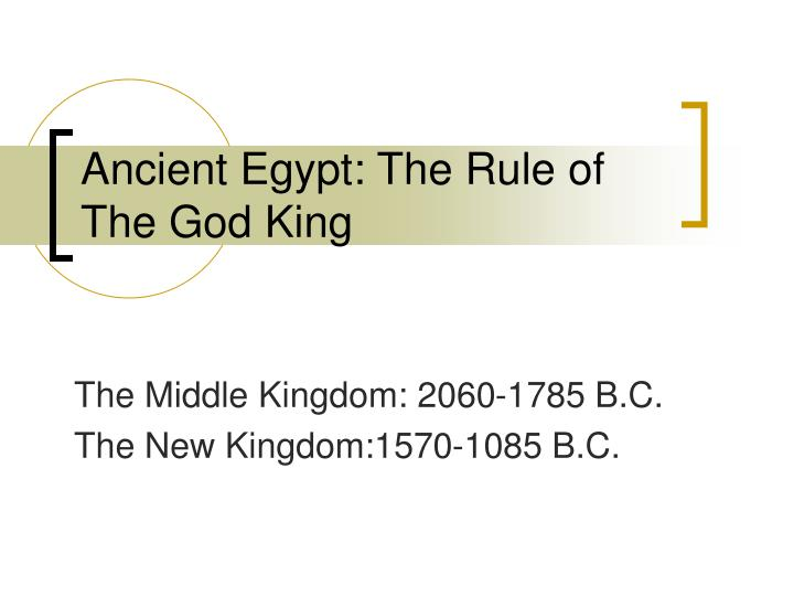 Ancient egypt the rule of the god king