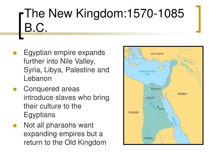 The New Kingdom:1570-1085 B.C.