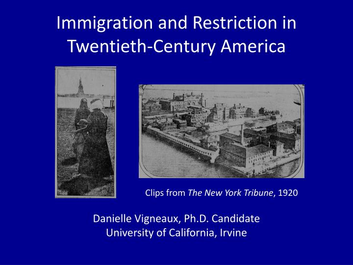immigration restriction in america Digital history id 3296 the disease arrived in canada and the united states a pneumonia outbreak resulted in the quarantining of mexican american immigrants.
