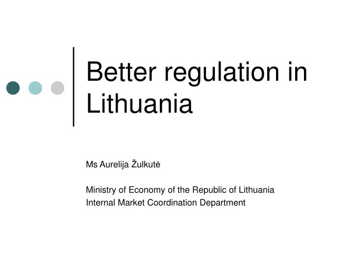 better regulation in lithuania n.