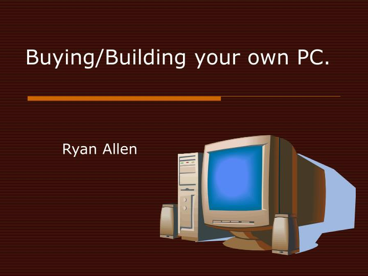 buying building your own pc n.