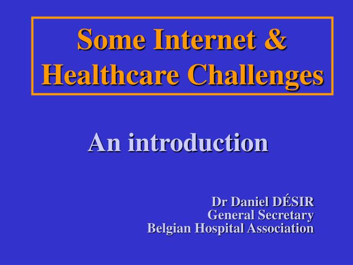 some internet healthcare challenges n.