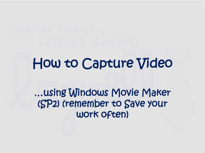 how to capture video n.