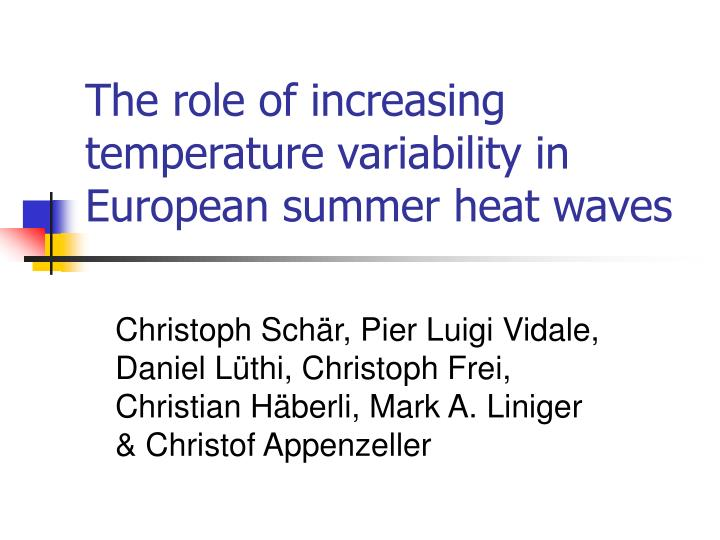 the role of increasing temperature variability in european summer heat waves n.