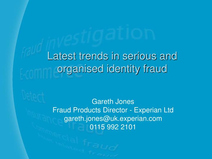 latest trends in serious and organised identity fraud n.