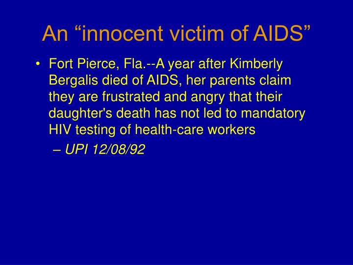 Fort Pierce, Fla.--A year after Kimberly Bergalis died of AIDS, her parents claim they are frustrated and angry that their daughter's death has not led to mandatory HIV testing of health-care workers