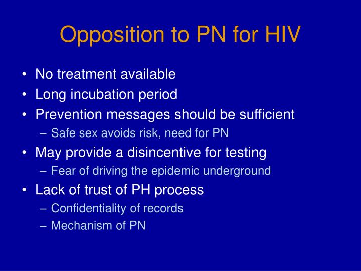Opposition to PN for HIV