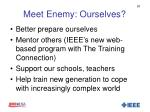meet enemy ourselves