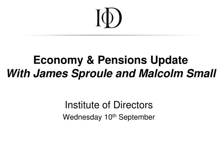 economy pensions update with james sproule and malcolm small n.