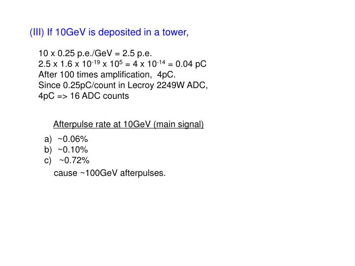 (III) If 10GeV is deposited in a tower,