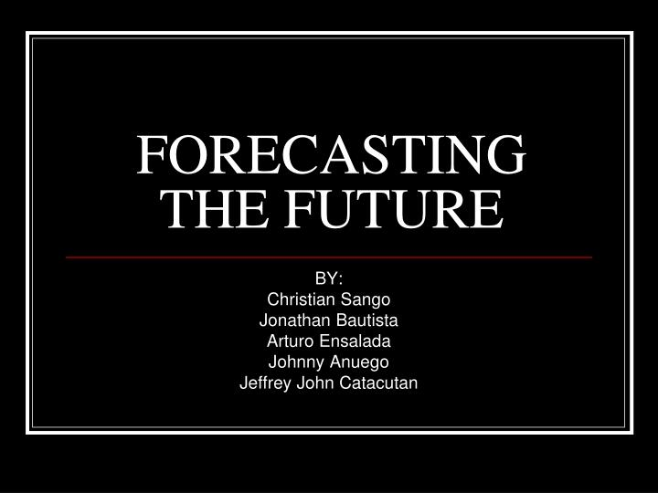 forecasting the future n.