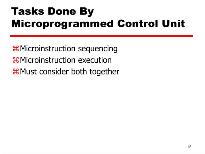 Tasks Done By Microprogrammed Control Unit