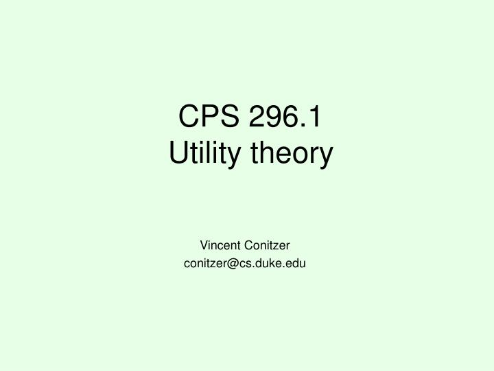 cps 296 1 utility theory n.