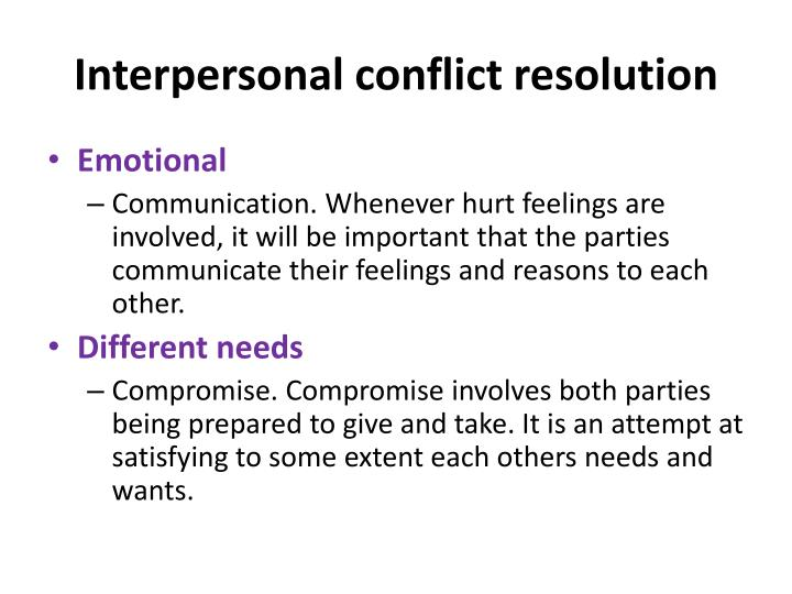 the psychology of interpersonal conflict and conflict resolution Emotional intelligence and interpersonal conflict opportunity to express his or her needs and perspectives and seek conflict resolution psychology real estate.