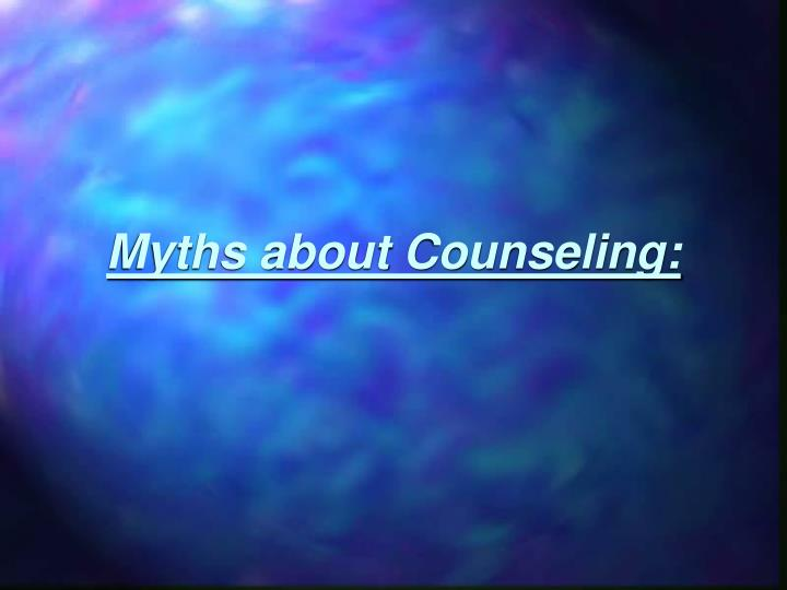 Myths about Counseling: