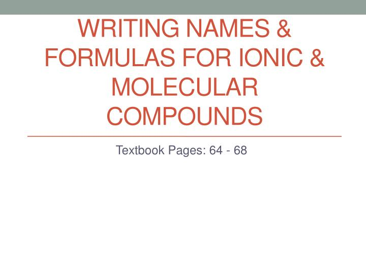 writing names formulas for ionic molecular compounds n.
