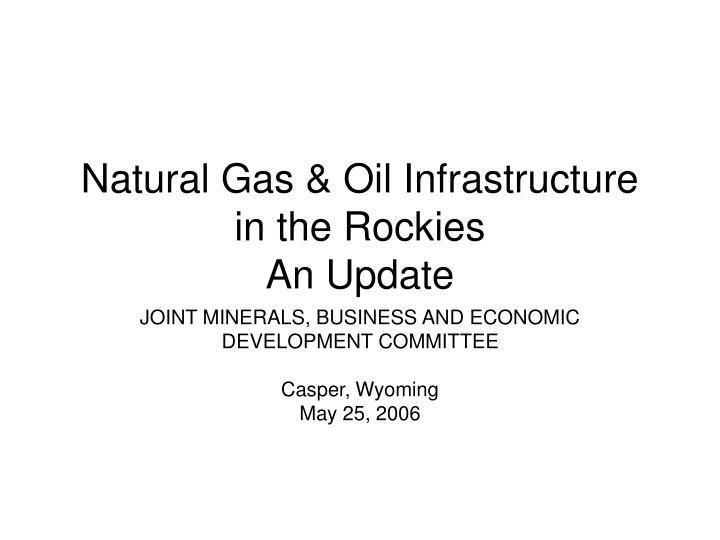 natural gas oil infrastructure in the rockies an update n.