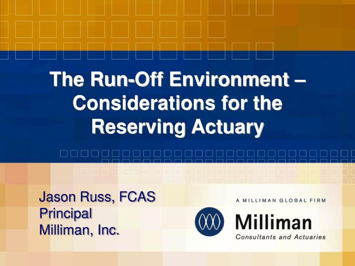 the run off environment considerations for the reserving actuary n.