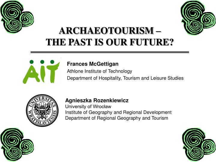 archaeotourism the past is our future n.