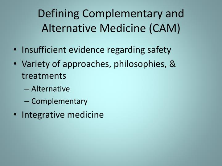 Defining Complementary and Alternative Medicine (CAM)