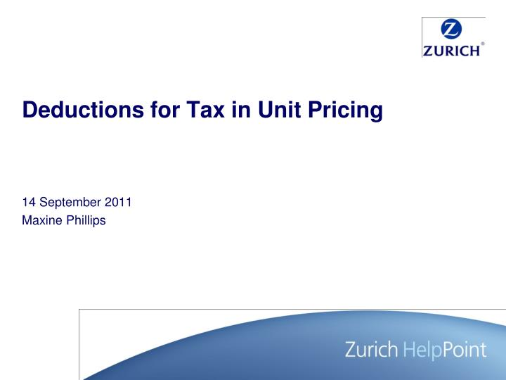 Deductions for tax in unit pricing