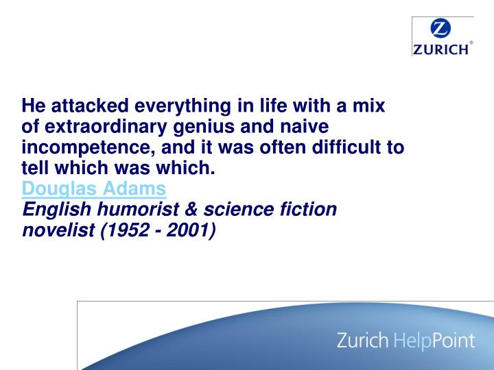 He attacked everything in life with a mix of extraordinary genius and naive incompetence, and it was...