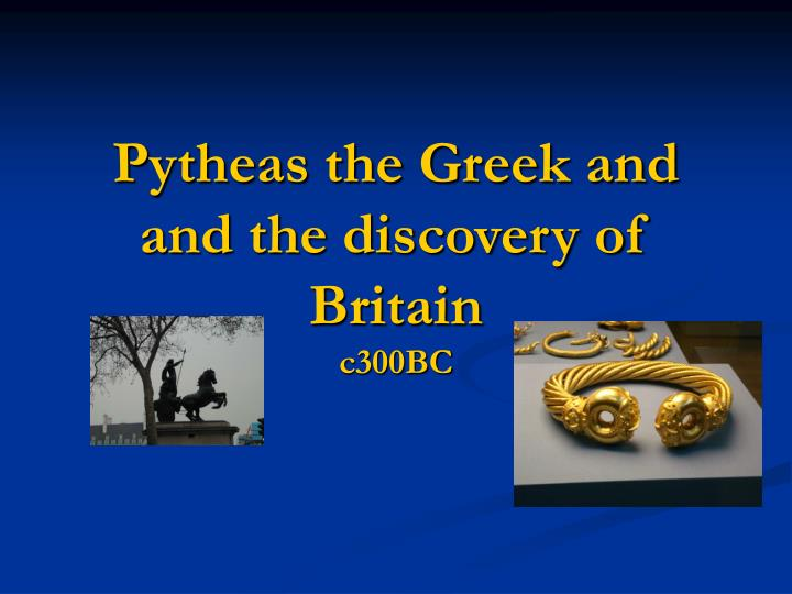 pytheas the greek and and the discovery of britain n.