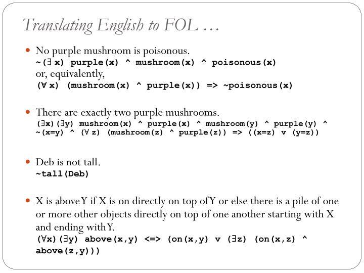 Translating English to FOL …
