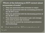 b that would be diseconomies of scale