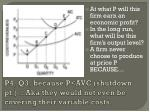 p4 q3 because p avc shutdown pt aka they would not even be covering their variable costs