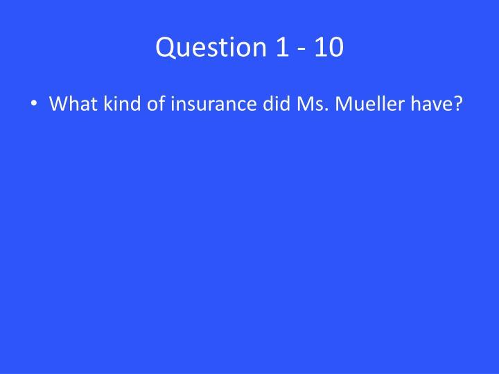 Question 1 10