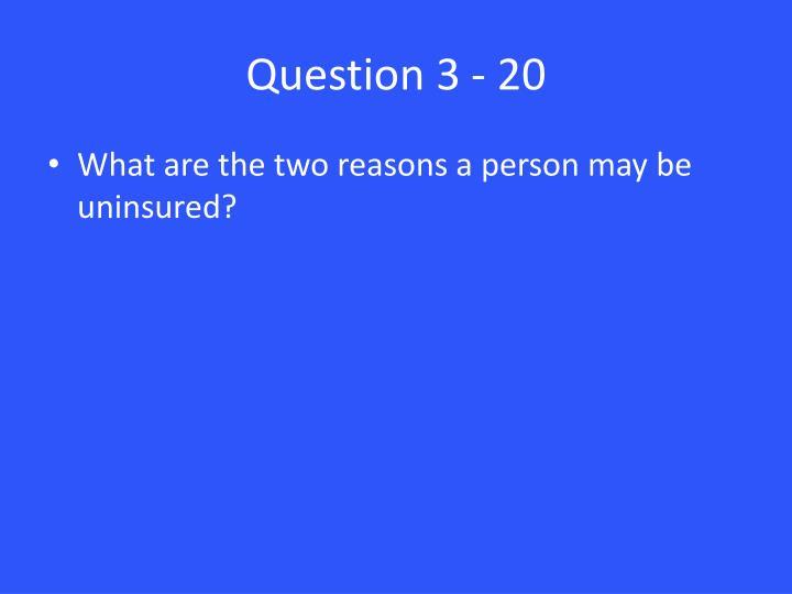 Question 3 - 20
