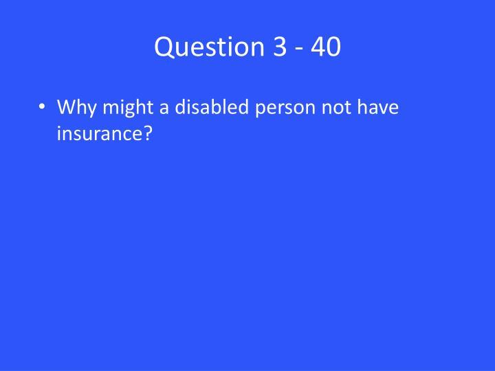 Question 3 - 40