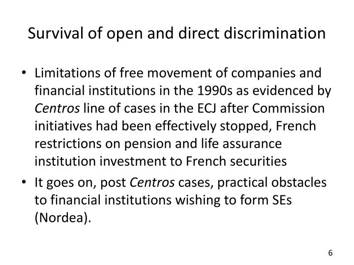 Survival of open and direct discrimination