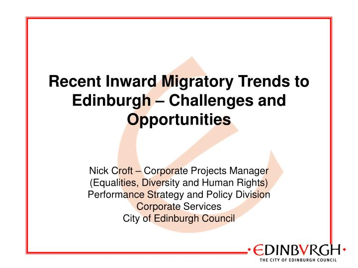 recent inward migratory trends to edinburgh challenges and opportunities n.