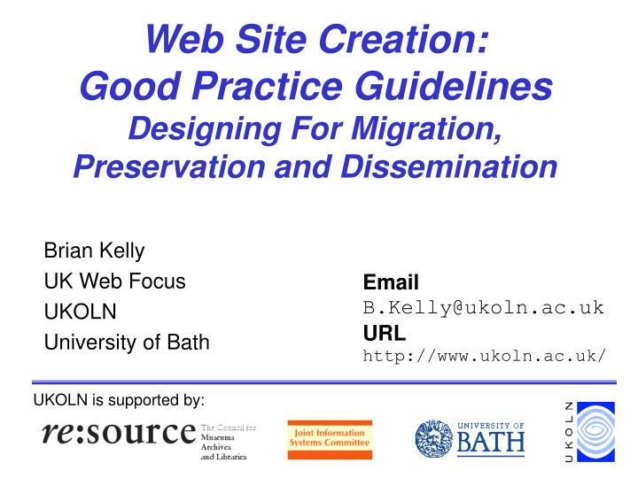 web site creation good practice guidelines designing for migration preservation and dissemination n.