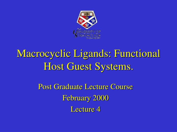 PPT - Macrocyclic Ligands: Functional Host Guest Systems  PowerPoint