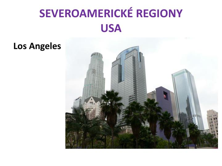SEVEROAMERICKÉ REGIONY