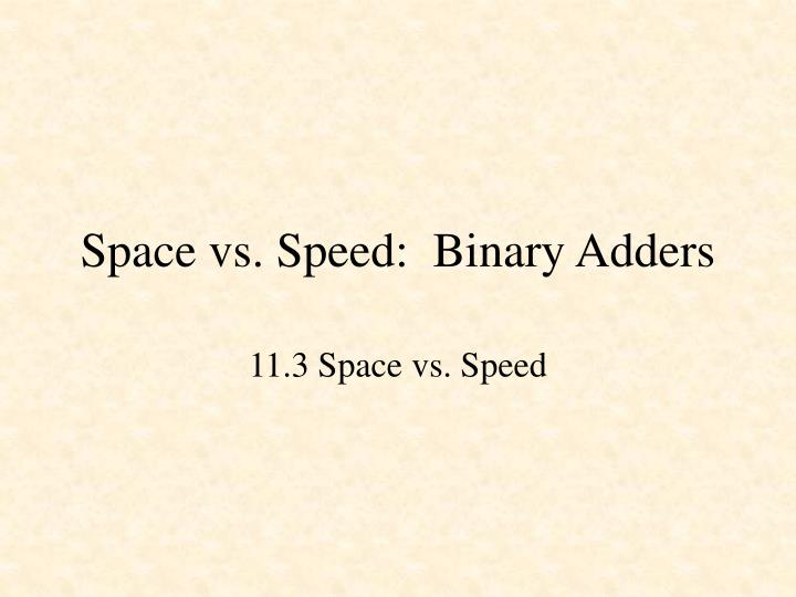 space vs speed binary adders n.