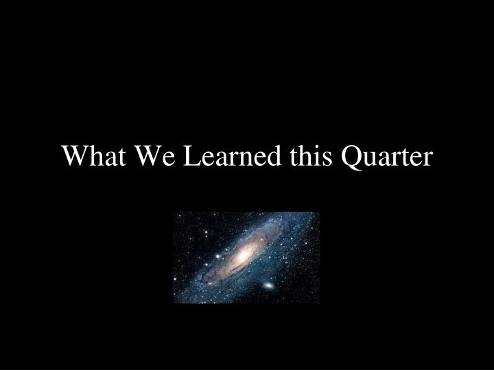 what we learned this quarter n.