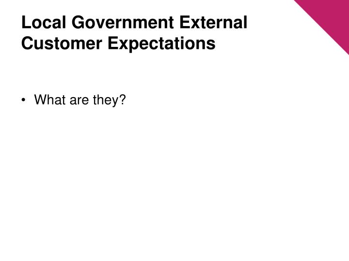 Local Government External Customer Expectations