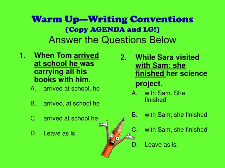 warm up writing conventions copy agenda and lg answer the questions below n.